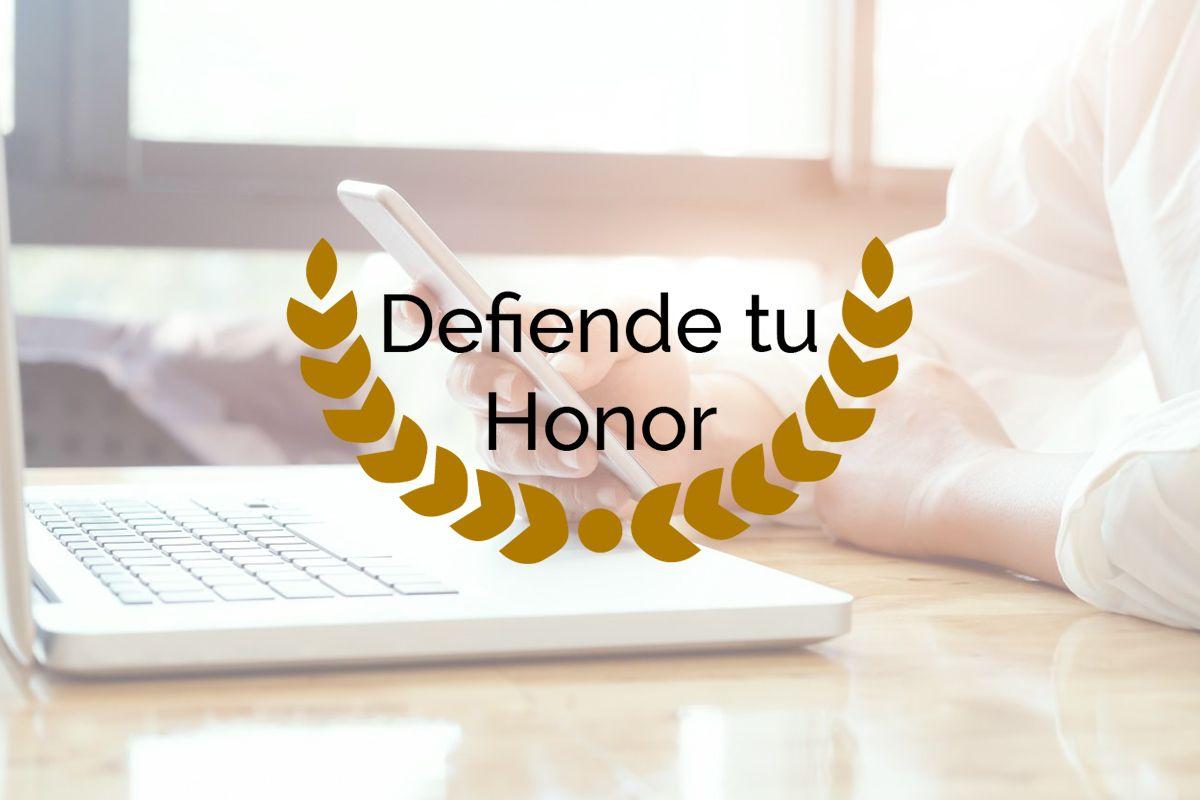 «Defiende tu honor» te ayuda a eliminar comentarios ofensivos de Internet